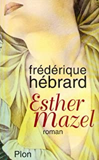 Esther Mazel : roman