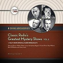 Classic Radio's Greatest Mystery Shows, Vol. 2 Radio/TV Program by  Hollywood 360 Narrated by Basil Rathbone, Humphrey Bogart,  full cast