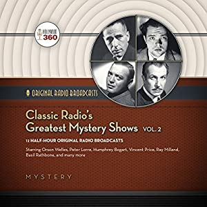 Classic Radio's Greatest Mystery Shows, Vol. 2 Radio/TV Program