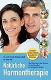 Natürliche Hormontherapie: Alles Wissenswerte über Hormone, die Ihre Gesundheit ins Gleichgewicht bringen
