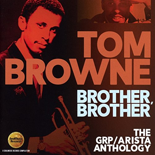 Tom Browne-Brother Brother  The GRP-Arista Anthology-(SMCR 5161D)-2CD-FLAC-2017-WRE Download