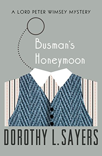 Busman's Honeymoon (The Lord Peter Wimsey Mysteries Book 13) by [Sayers, Dorothy L.]