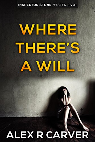 Where There's a Will (Inspector Stone Mysteries) by [Carver, Alex R]