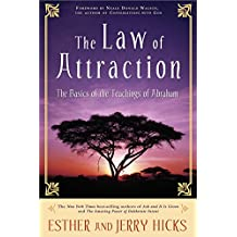 The Law of Attraction: The Basics of the Teachings of Abraham(TM)