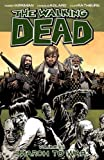 The Walking Dead, Volume 19: March to War by Robert Kirkman front cover