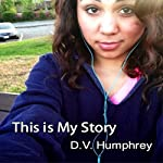 This is My Story | D.V. Humphrey