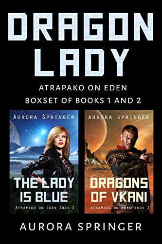 Dragon Lady: Box set of Books 1 and 2 in Atrapako on Eden