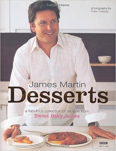 dessert recipes james martin James Martin - Desserts : Martin, James, Cassidy, Peter: Amazon.de
