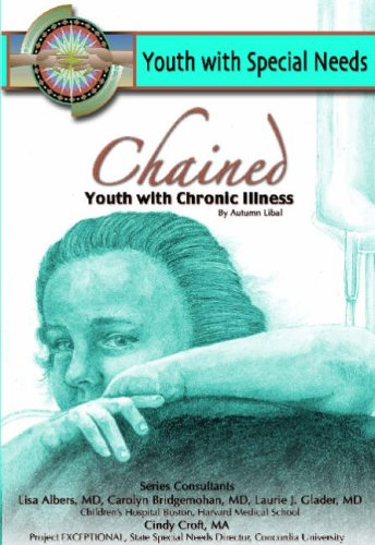 Chained: Youth With Chronic Illness (Youth With Special Needs)