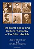 The Moral, Social and Political Philosophy of the British Idealists, Panagakou, Stamatoula, 0907845673