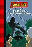 """Afficher """"Le piège de la rose noire"""""""