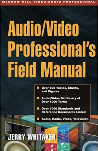 Audio/Video Professional's Field Manual: Jerry Whitaker