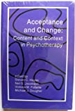 Acceptance and Change : Content and Context in Psychotherapy, , 1878978195