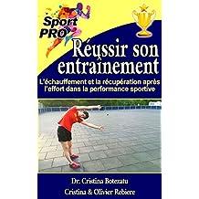 Réussir son entraînement: L'échauffement et la récupération après l'effort dans la performance sportive (SportPRO t. 2) (French Edition)