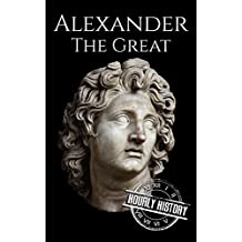 Alexander the Great: A Life From Beginning to End
