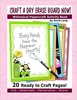Book Craft A Dry Erase Board NOW!: Whimsical Papercraft Activity Book