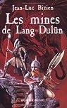 Les Mines de Lang-Dulün par Bizien