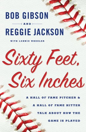 Search : Sixty Feet, Six Inches: A Hall of Fame Pitcher & a Hall of Fame Hitter Talk about How the Game is Played