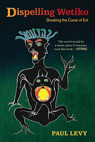 Dispelling Wetiko: Breaking the Curse of Evil [Paul Levy] (Tapa Blanda)