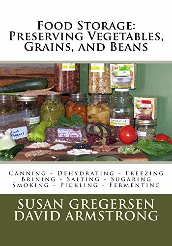 Food Storage: Preserving Vegetables, Grains, and Beans by [Gregersen, Susan, Armstrong, David]