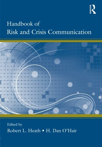 (Handbook of Risk and Crisis Communication (Routledge Communication Series))