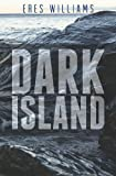 Dark Island, Eres Williams, 0615615449