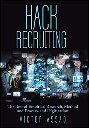 Hack Recruiting: The Best of Empirical Research, Method and Process, and Digitization