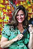 Soup Kitchen for the Soul, Renee Crosby, 1893729796