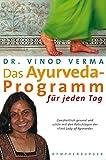 """Das Ayurveda-Programm für jeden Tag: Ganzheitlich gesund und schön mit den Ratschlägen der """"First Lady of Ayurveda"""""""