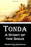img - for Tonda: A Story of the Sioux by Warren King Moorehead (2016-07-19) book / textbook / text book
