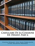Cartulaire de la Commune de Dinant, Part, Stanislas Bormans and Léon Henri Pierre Joseph Lahaye, 1148727698