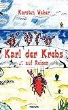 Karl der Krebs Auf Reisen, Karsten Weber and Karsten  Weber, 3850222616