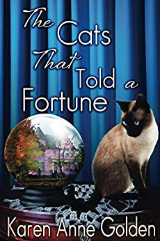 The Cats that Told a Fortune (The Cats that . . . Cozy Mystery Book 3) by [Golden, Karen Anne]