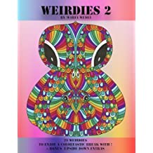 Weirdie's 2: A Weirdie a Day ! A Coloring experience for all ! (Volume 2)