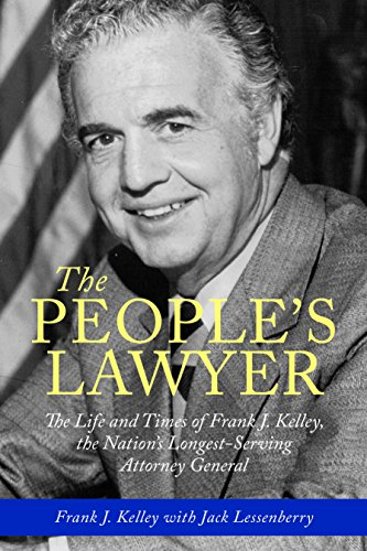 The People's Lawyer: The Life and Times of Frank J. Kelley, the Nation's Longest-Serving Attorney General (Painted Turtle)
