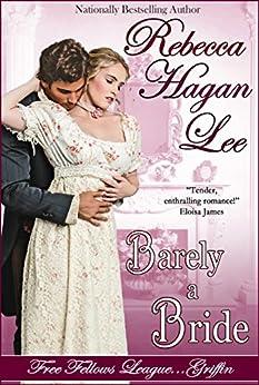 Barely a Bride (Free Fellows League Book 1) by [Lee, Rebecca Hagan]