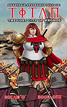 Titan & the Lost City of Kronos (The Legend of Anastasia Stephanopoulos Book 1) by [O, Bolaji]