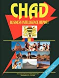 Chad Business Intelligence Report, International Business Publications Staff, 0739749366