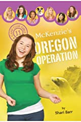 McKenzie's Oregon Operation (Camp Club Girls Book 11) Kindle Edition