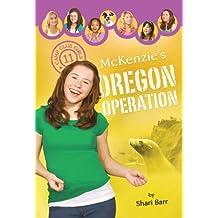 McKenzie's Oregon Operation (Camp Club Girls Book 11)