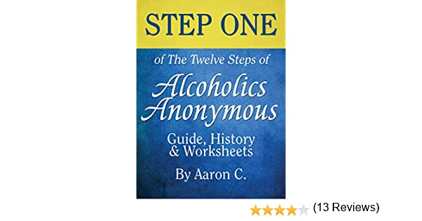 Workbook aa 4th step worksheets : Step One of The Twelve Steps of Alcoholics Anonymous: Guide ...