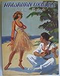 Hawaiian Ukelele: The Early Methods
