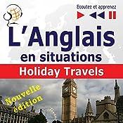 L'Anglais en situations - nouvelle édition: Holiday Travels - 15 thématiques au niveau B1-B2 (Écoutez et apprenez) | Dorota Guzik, Joanna Bruska, Anna Kicinska