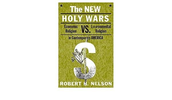 New Holy Wars PB: Economic Religion Versus Environmental ...