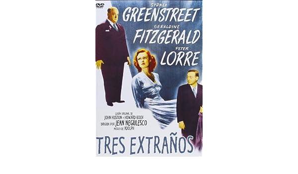 Tres extraños [DVD]: Amazon.es: Sydney Greenstreet, Geraldine Fitzgerald, Peter Lorre, Joan Lorring, Robert Shayne, Marjorie Riordan, Arthur Shields, ...