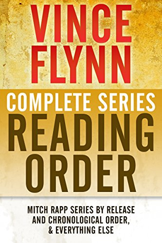 VINCE FLYNN COMPLETE SERIES READING ORDER: Mitch Rapp series in chronological order, all collector's editions, all stand-alone novels, and more! (List Of All Survivor Seasons In Order)