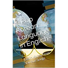 K-Pop Korean Language in English-1: Learn Korea From Various Songs