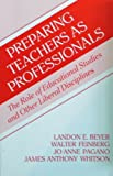 Preparing Teachers As Professionals: The Role of Educational Studies and Other Liberal Disciplines