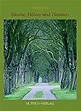 """Bäume, Hölzer und Planeten: Das etwas """"andere"""" Bäumebuch"""