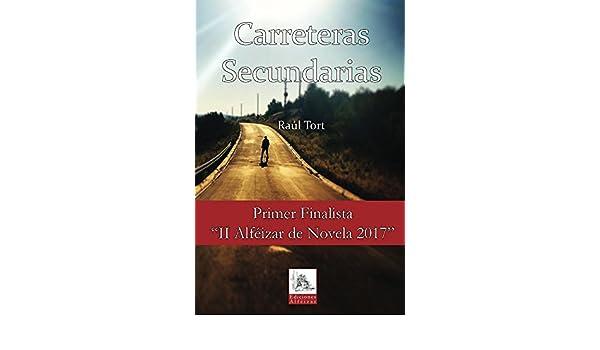 Carreteras Secundarias: Un thriller que no te dejará parar de leer (Spanish Edition) - Kindle edition by Raúl Tort. Mystery, Thriller & Suspense Kindle ...